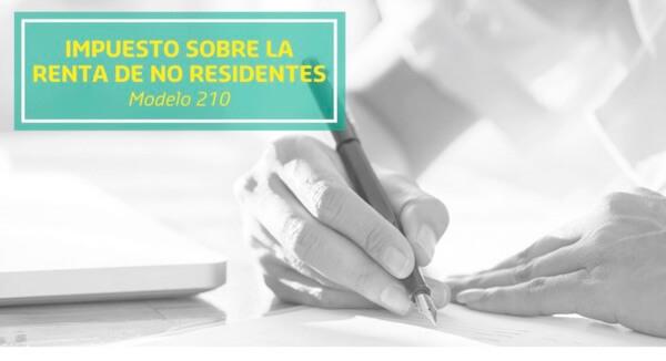 Modelo 210: El Impuesto sobre la Renta de No Residentes